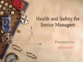 Wellbeing and Safety for Senior Managers