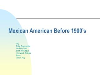 Mexican American Before 1900 s