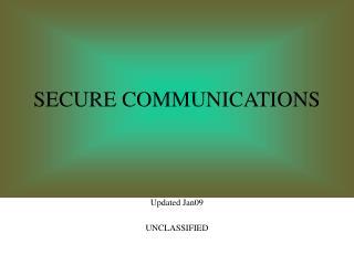 SECURE COMMUNICATIONS