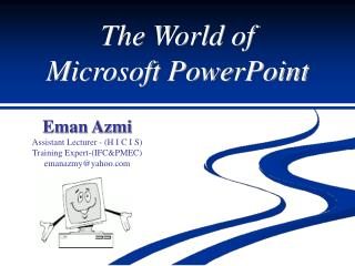 The World of Microsoft PowerPoint