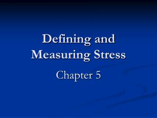 Characterizing and Measuring Stress