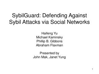 SybilGuard: Defending Against Sybil Attacks by means of Social Networks