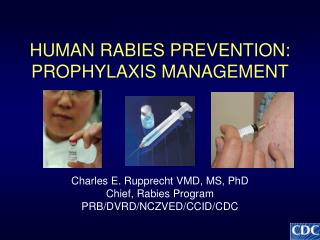 HUMAN RABIES PREVENTION: PROPHYLAXIS MANAGEMENT