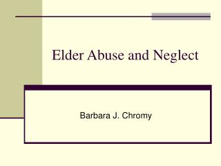 Senior Abuse and Neglect