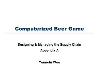 Mechanized Beer Game