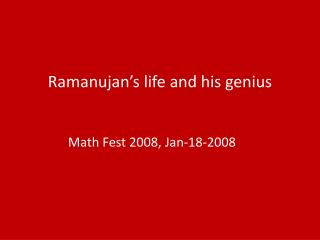 Ramanujan s life and his virtuoso