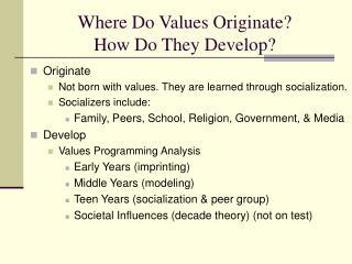 Where Do Values Originate How Do They Develop