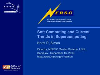 Delicate Computing and Current Trends in Supercomputing Horst D. Simon Director, NERSC Center Division, LBNL Berkeley,