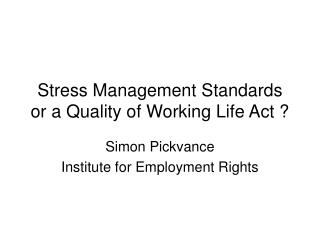 Stress Management Standards or a Quality of Working Life Act
