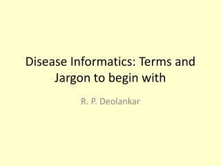 Illness Informatics: Terms and Jargon in the first place