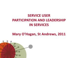 Administration USER PARTICIPATION AND LEADERSHIP IN SERVICES Mary ...