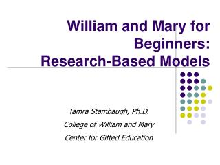 William and Mary for Beginners: Research-Based Models