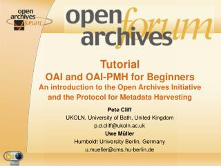 Instructional exercise OAI and OAI-PMH for Beginners A prologue to the Open Archives Initiative and the Protocol for Me