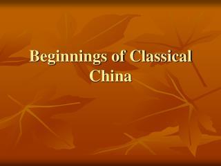 Beginnings of Classical China