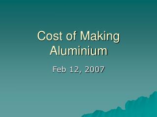 Expense of Making Aluminum