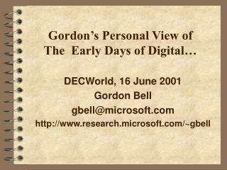 Gordon s Personal View of The Early Days of Digital
