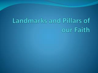 Historic points and Pillars of our Faith