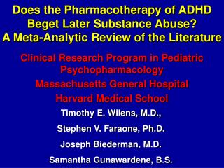 Does the Pharmacotherapy of ADHD Beget Later Substance Abuse A ...