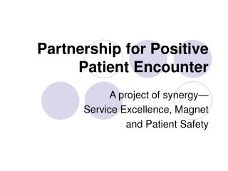 Organization for Positive Patient Encounter