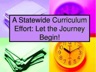 A Statewide Curriculum Effort: Let the Journey Begin