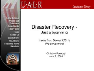 Debacle Recovery - Just a starting notes from Denver IUG ...