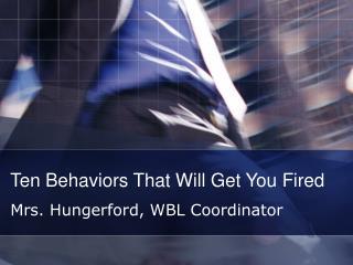 Ten Behaviors That Will Get You Fired