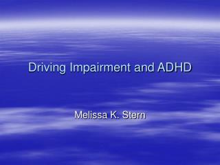 Driving Impairment and ADHD