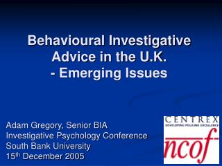 Behavioral Investigative Advice in the U.K. - Emerging Issues
