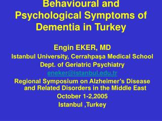 Behavioral and Psychological Symptoms of Dementia in Turkey