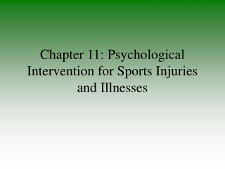 Section 11: Psychological Intervention for Sports Injuries and ...