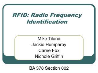 RFID: Radio Frequency Identification