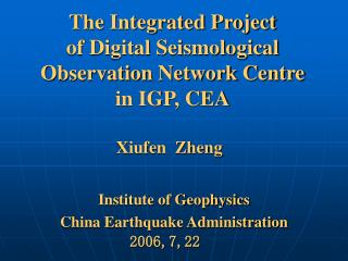 The Integrated Project of Digital Seismological Observation Network Center in IGP, CEA