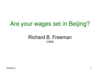 Are your wages set in Beijing Richard B. Freeman 1995