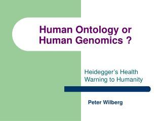Human Ontology or Human Genomics