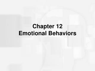Part 12 Emotional Behaviors