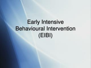 Early Intensive Behavioral Intervention EIBI