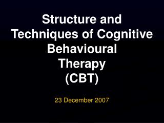 Structure and Techniques of Cognitive Behavioral Therapy CBT