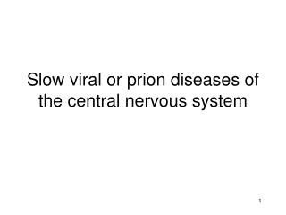 Moderate viral or prion maladies of the focal sensory system