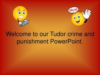 Welcome to our Tudor wrongdoing and discipline PowerPoint.