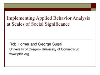 Actualizing Applied Behavior Analysis at Scales of Social Significance
