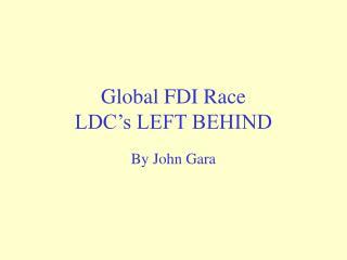 Worldwide FDI Race LDC