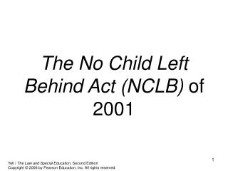 The No Child Left Behind Act NCLB of 2001