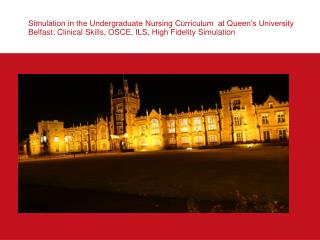 Reproduction in the Undergraduate Nursing Curriculum at Queen s University Belfast: Clinical Skills, OSCE, ILS, High Fi