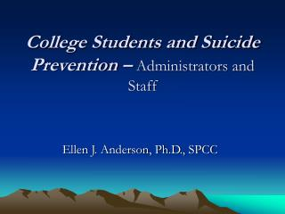 Understudies and Suicide Prevention Administrators and Staff