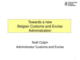 Towards another Belgian Customs and Excise Administration