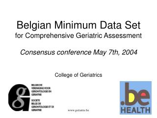 Belgian Minimum Data Set for Comprehensive Geriatric Assessment Consensus meeting May seventh, 2004