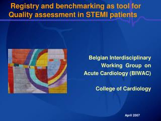 Registry and benchmarking as device for Quality appraisal in STEMI patients