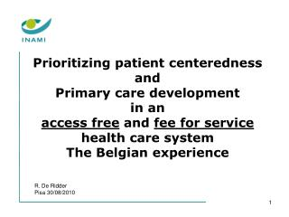 Organizing patient centeredness and Primary consideration advancement in an entrance free and charge for administration