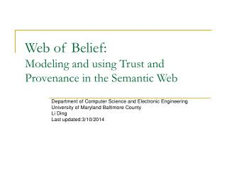 Web of Belief: Modeling and utilizing Trust and Provenance as a part of the Semantic Web