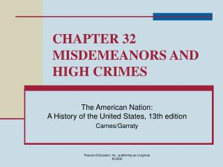 Part 32 MISDEMEANORS AND HIGH CRIMES
